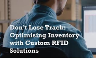 Don't Lose Track: Optimising Inventory with RFID Solutions